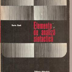 (C4855) ELEMENTE DE ANALIZA SINTACTICA DE SORIN STATI, EDITURA DIDACTICA SI PEDAGOGICA, 1972 - Culegere Romana