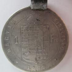 #91 1 Forint Ungaria 1879, moneda mare argint, agatatoare, veche. Pandativ vechi provenit dintr-o salba