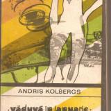 """(C4856) VADUVA IN IANUARIE, NUD CU ARMA DE ANDRIS KOLBERGS, EDITURA UNIVERS, 1987, TRADUCERE DE VIRGILIU ENE, COLECTIA """"ENIGMA"""" - Roman"""