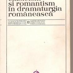 (C4853) CLASICISM SI ROMANTISM IN DRAMATURGIA ROMANEASCA DE V. MINDRA, MOMENTE SI SINTEZE, - Culegere Romana