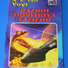 A E VAN VOGT - RAZBOI IMPOTRIVA YAZILOR. SF - Carte SF