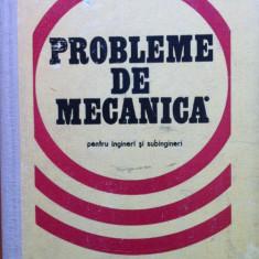 PROBLEME DE MECANICA PENTRU INGINERI SI SUBINGINERI - M. Sarian, E. Caragheorghe - Carti Mecanica