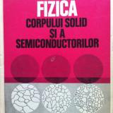FIZICA CORPULUI SOLID SI A SEMICONDUCTORILOR - Iuliu Pop, Mircea Crisan - Carte Fizica