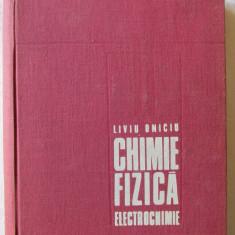 """""""CHIMIE FIZICA. ELECTROCHIMIE"""", Prof. dr. Liviu Oniciu, 1974. Tiraj 2970 exemplare. Carte noua, Alta editura"""