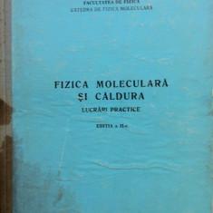 FIZICA MOLECULARA SI CALDURA - LUCRARI PRACTICE (Universitatea din Bucuresti, Fac. de Fizica) - Carte Fizica