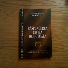 RASPUNDERE CIVILA DELICTUALA  -- Corneliu Turianu - Pinguin Book  2004, 253 p.
