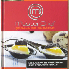 MASTER CHEF. Scoala de Bucatari, Vol. 2, 2013. Retete cu ilustratii. Carte noua - Carte Retete culinare internationale