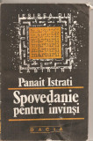 (C4847) SPOVEDANIE PENTRU INVINSI DE PANAIT ISTRATI, EDITURA DACIA, 1991, CUVANT INAINTE SI TRADUCERE DE ALEXANDRU TALEX, Alta editura