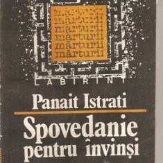 (C4847) SPOVEDANIE PENTRU INVINSI DE PANAIT ISTRATI, EDITURA DACIA, 1991, CUVANT INAINTE SI TRADUCERE DE ALEXANDRU TALEX - Roman