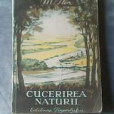 Cucerirea naturii - M.Ilin - Carte Geografie