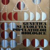 GENETICA SI EVOLUTIA POPULATIILOR BIOLOGICE - Nichifor Ceapoiu, Alta editura