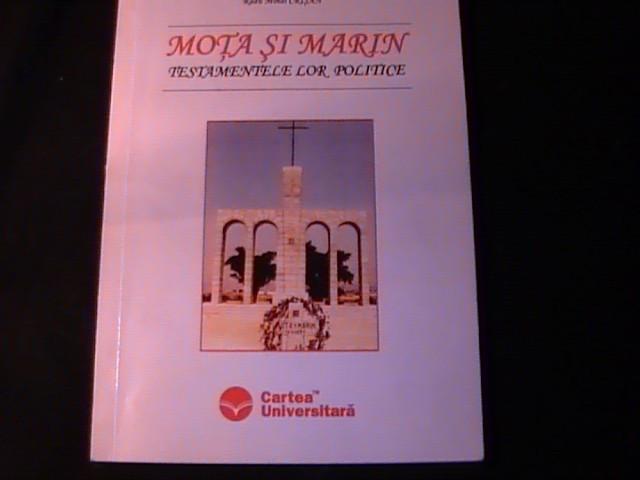 MOTA SI MARIN- TESTAMENTELE LOR POLITICE-