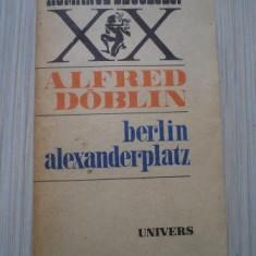 Alfred Doblin - Berlin Alexanderplatz - Roman, Anul publicarii: 1987