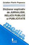 Dictionar explicativ JURNALISM, RELATII PUBLICE,PUBLICITATE -  Cristian Popescu