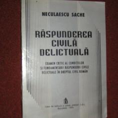 RASPUNDEREA CIVILA DELICTUALA - NECULAESCU SACHE - Carte Drept civil