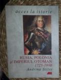 Adriana Stiles RUSIA, POLONIA SI IMPERIUL OTOMAN Ed. ALL 2001
