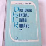 DICTIONAR GENERAL AL LIMBII ROMANE VOL 2 - VASILE BREBAN .