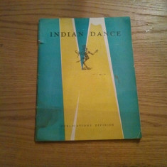 INDIAN DANCE  -- The Publications Division  -- India, 1955, 43 p.; text in lb. engleza