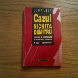 CAZUL NICHITA DUMITRU * Incercare de Reconstituire a unui Proces Comunist 29 august- 1 septembrie 1952 -- Doinea Jela -- 1995. 291 p. - Istorie, Humanitas