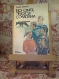 Tudor Negoita - Noi cinci, trica si comoara, Alta editura