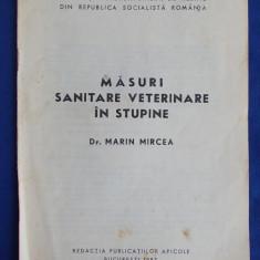 MARIN MIRCEA - MASURI SANITARE VETERINARE IN STUPINE - ASOCIATIA CRESCATORILOR DE ALBINE - BUCURESTI - 1987 - Carti Zootehnie