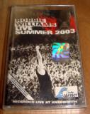 Live at Knebworth Summer 2003 - ROBBIE WILLIAMS / Caseta Audio Originala, Casete audio, emi records
