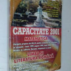 CAPACITATE 2001 - MATEMATICA, LIMBA SI LITERATURA ROMANA ( TESTE ), Alta editura