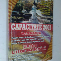 CAPACITATE 2001 - MATEMATICA, LIMBA SI LITERATURA ROMANA ( TESTE ) - Carte Teste Nationale