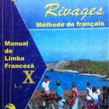 RIVAGES MANUAL DE LIMBA FRANCEZA CLASA A X-A L2 - Dan Ion Nasta - Manual scolar, Clasa 10, Limbi straine