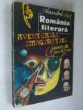 ALMANAHUL 1991 ROMANIA LITERARA - AVENTURILE IMAGINATIEI, Alta editura