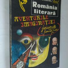 ALMANAHUL 1991 ROMANIA LITERARA - AVENTURILE IMAGINATIEI