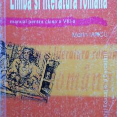 LIMBA SI LITERATURA ROMANA MANUAL PENTRU CLASA A VIII-A - Marin Iancu, Clasa 8, Alta editura