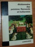 LEXICON LB. FRANCEZA: DICTIONNAIRE DES PEINTRES FLAMANDS ET HOLLANDAIS [LAROUSSE, 1967]