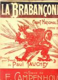 211 PARTITURA antebelica - LA BRABANCONNE -Chant National Belge(Imnul National?)-aranjament pian Paul Fauchey-muzica F.Campenhout -starea care se vede
