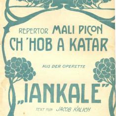 214 PARTITURA antebelica - CH 'HOB A KATAR -din opereta IANKALE -text fun JACOB KALICH-text in germana -starea care se vede