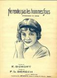 233 PARTITURA antebelica - Ne rendez pas les hommes fous-chanson a voix -cuvinte E.Dumont , muzica F.L.Benech -starea care se vede