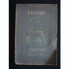 I. M. MARINESCU - RASFOIND SCRIITORII CLASICI (1942, usor uzata)