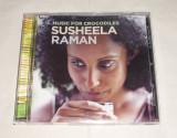 Vand cd SUSHEELA RAMAN-Music for crocodiles, virgin records