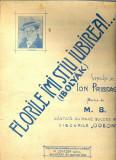 288 PARTITURA antebelica- Florile imi stiu iubirea! (Ibolyak)- versuri de Ion Pribeagu -muzica de M.B. -starea care se vede