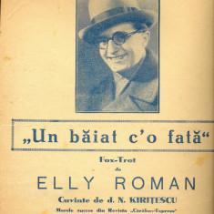 257 PARTITURA antebelica -Un baiat c'o fata -fox-trot-de Elly Roman, cuvinte N.Kiritescu-marele succes din Revista Carabus-Express-starea care se vede