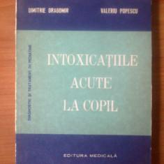 J Intoxicatiile acute la copil - Dimitrie Dragomir, Valeriu Popescu - Carte Pediatrie