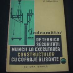 C. RADULESCU - INDRUMATOR DE TEHNICA SECURITATII MUNCII LA EXECUTAREA CONSTRUCTIILOR CU COFRAJE GLISANTE