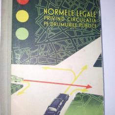 Normele legale privind circulatia pe drumurile publice – Ed. Stiintifica 1963 - Carte Legislatie