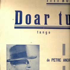 323 PARTITURA antebelica - Doar tu -tango lansat de Titi Botez - de Petre Andreescu -starea care se vede