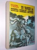 Cumpara ieftin Un yankeu la curtea regelui Arthur – Mark Twain Ed. Dacia 1975, Alta editura