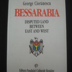 GEORGE CIORANESCU - BESSARABIA * DISPUTED LAND BETWEEN EAST AND WEST