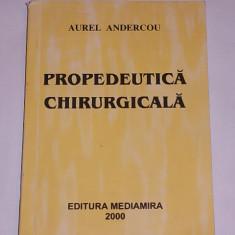 PROPEDEUTICA CHIRURGICALA- AUREL ANDERCOU- 2000 - Carte Chirurgie