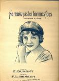 308 PARTITURA  antebelica - Ne rendez pas les hommes fous - cuvinte E.Dumont -muzica F.L.Benech-  -starea care se vede