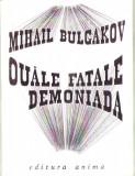 Mihail Bulgakov-Ouale fatale ,Demoniada, Alta editura, A.I. Odobescu