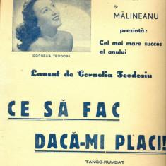 309 PARTITURA antebelica - CE SA FAC DACA-MI PLACI !?-tango-rumbat -lansat de Cornelia Teodosiu -de Mirea si Malineanu -starea care se vede